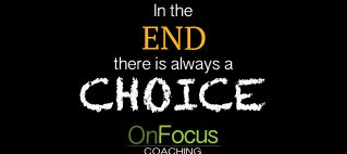 In the end there is always choice