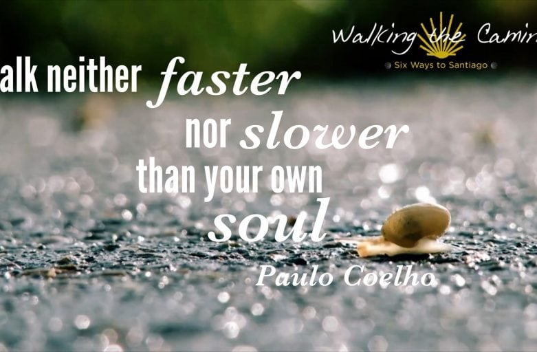 """Walk neither faster nor slower thank your own soul."" Paulo Coelho"